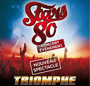 Grand spectacle STARS 80 - TRIOMPHE 2018/19
