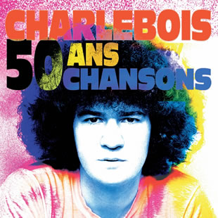 Groot evenement ROBERT CHARLEBOIS 50 ans, 50 chansons BRUXELLES - BRUSSEL