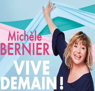 One man/woman show MICHELE BERNIER VIVE DEMAIN ! PARIS