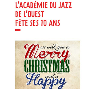 Jazz MERRY CHRISTMAS - HAPPY NEW YEAR JAZZ DE L'OUEST FETE SES 10 ANS NANTES